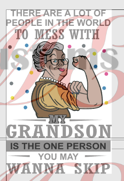 Mess With my Grandson (Grandmother) - ME Customs, LLC
