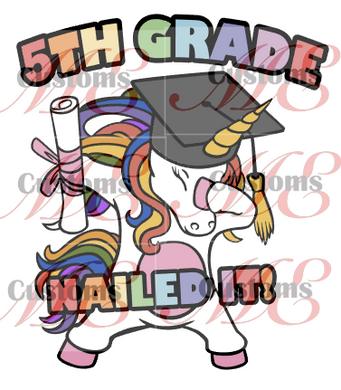 Unicorn Nailed It Version 2 (Grad) - ME Customs, LLC