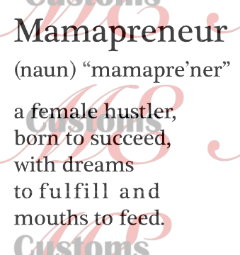 MamaPreneur - ME Customs, LLC