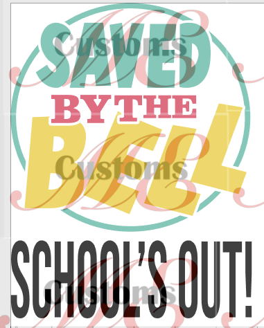 Saved By The Bell School's Out (Inspired) - ME Customs, LLC