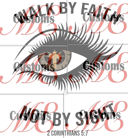 Walk by Faith Not By Sight - ME Customs, LLC
