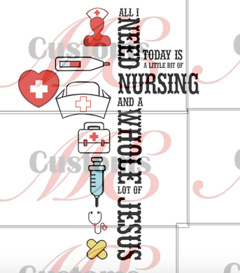 Need Nurse and Jesus - ME Customs, LLC