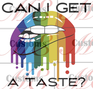 Pride Can I Get a Taste - ME Customs, LLC