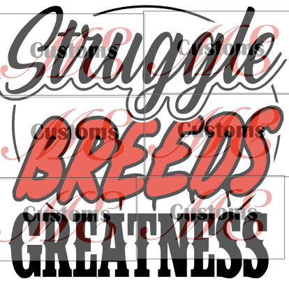 Sruggle Breeds Greatness - ME Customs, LLC