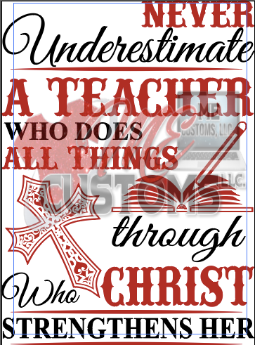 Never Underestimate a Teacher - ME Customs, LLC