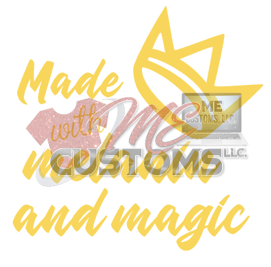 Made with Melanin and Magic - ME Customs, LLC