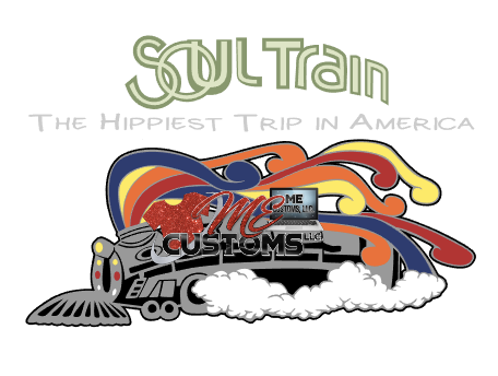 Soul Train - ME Customs, LLC