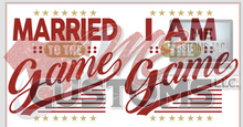 Load image into Gallery viewer, Married The Game; I am the Game - ME Customs, LLC