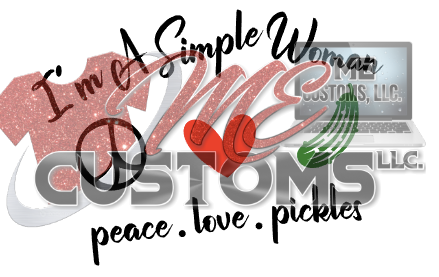 Simple Woman who loves Pickles - ME Customs, LLC