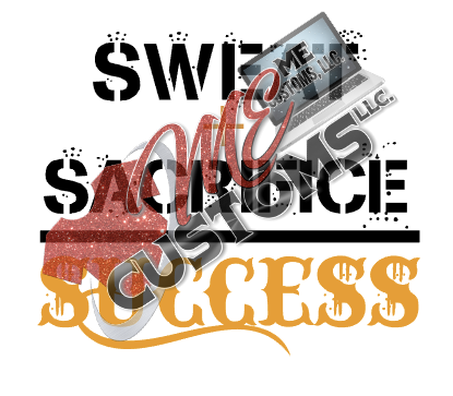 Sweat and Sacrifice - ME Customs, LLC