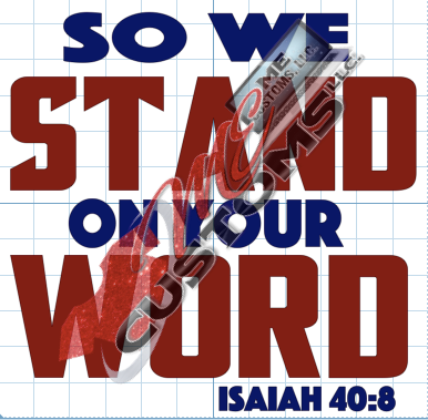 Stand On Your Word - ME Customs, LLC