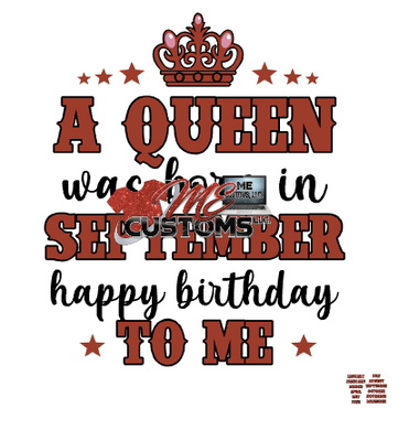 A Queen Born in September.... - ME Customs, LLC