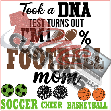 100% That Sports Mom - ME Customs, LLC