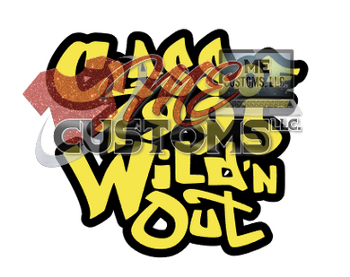 95 Wildin Out - ME Customs, LLC