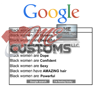 Google Black Women (PNG only) - ME Customs, LLC