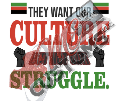 Want the Culture Not the Struggle - ME Customs, LLC