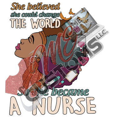 She Became A Nurse - ME Customs, LLC