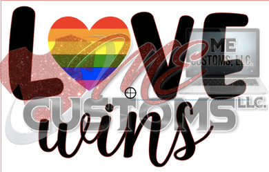 Love Wins - ME Customs, LLC