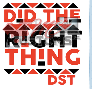 Did the Right Thing (Greek) - ME Customs, LLC