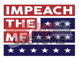 Impeach The MF - ME Customs, LLC