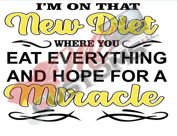 New Diet.....Miracle - ME Customs, LLC