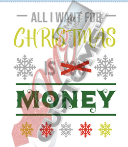 All I Want for Christmas - ME Customs, LLC