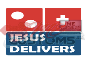 Jesus Delivers - ME Customs, LLC