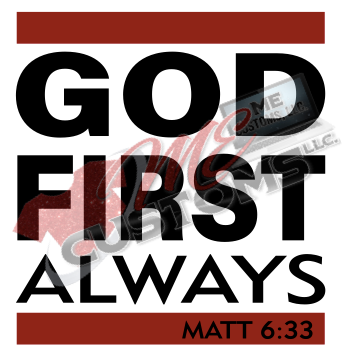 God First Always - ME Customs, LLC