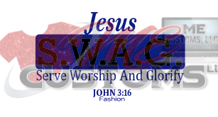 Jesus SWAG - ME Customs, LLC