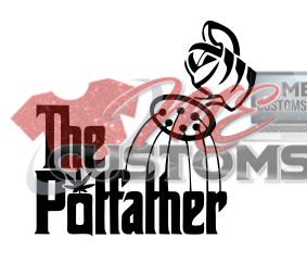 The Potfather - ME Customs, LLC