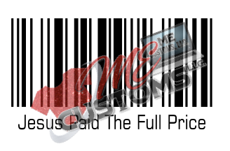 Jesus Paid The Full Price - ME Customs, LLC