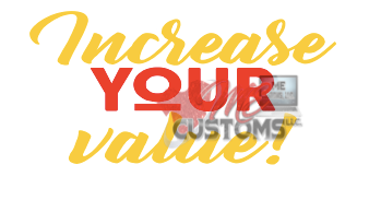 Increase Your Value - ME Customs, LLC