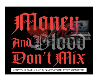 MoneyBloodDontMix - ME Customs, LLC