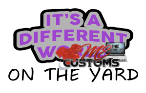 Its a Different World - ME Customs, LLC