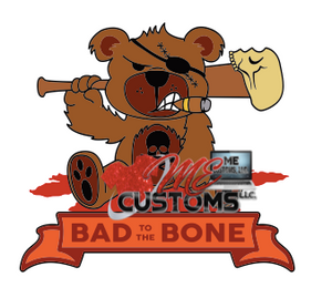 Bad to the Bone - ME Customs, LLC