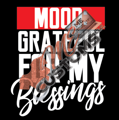 Grateful For My Blessings (Iron On Screen Print Transfer Sheet Only) - ME Customs, LLC