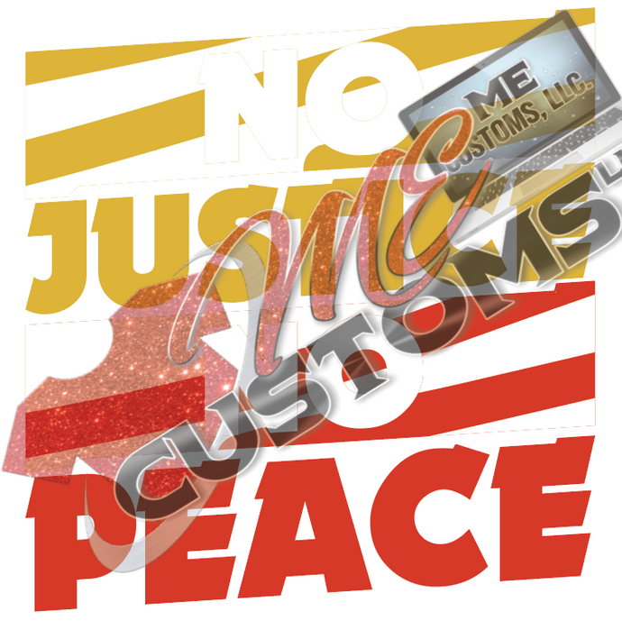 No Justice No Peace (SVG/PNG) - ME Customs, LLC