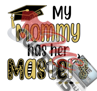 Mommy Has Her Masters (SVG/PNG)