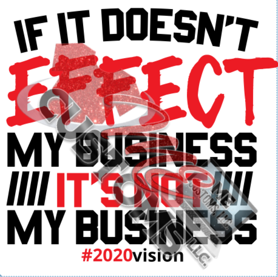 If It Doesn't Effect My Business (SVG/PNG) - ME Customs, LLC