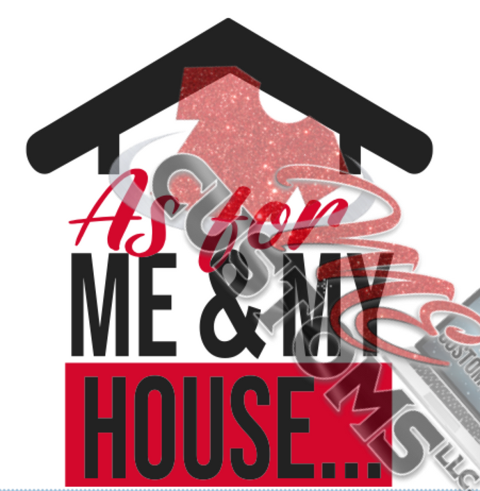 As For Me and My House (SVG) - ME Customs, LLC