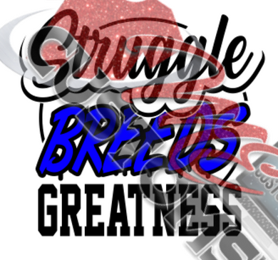 Struggle Breeds Greatness (SVG) - ME Customs, LLC