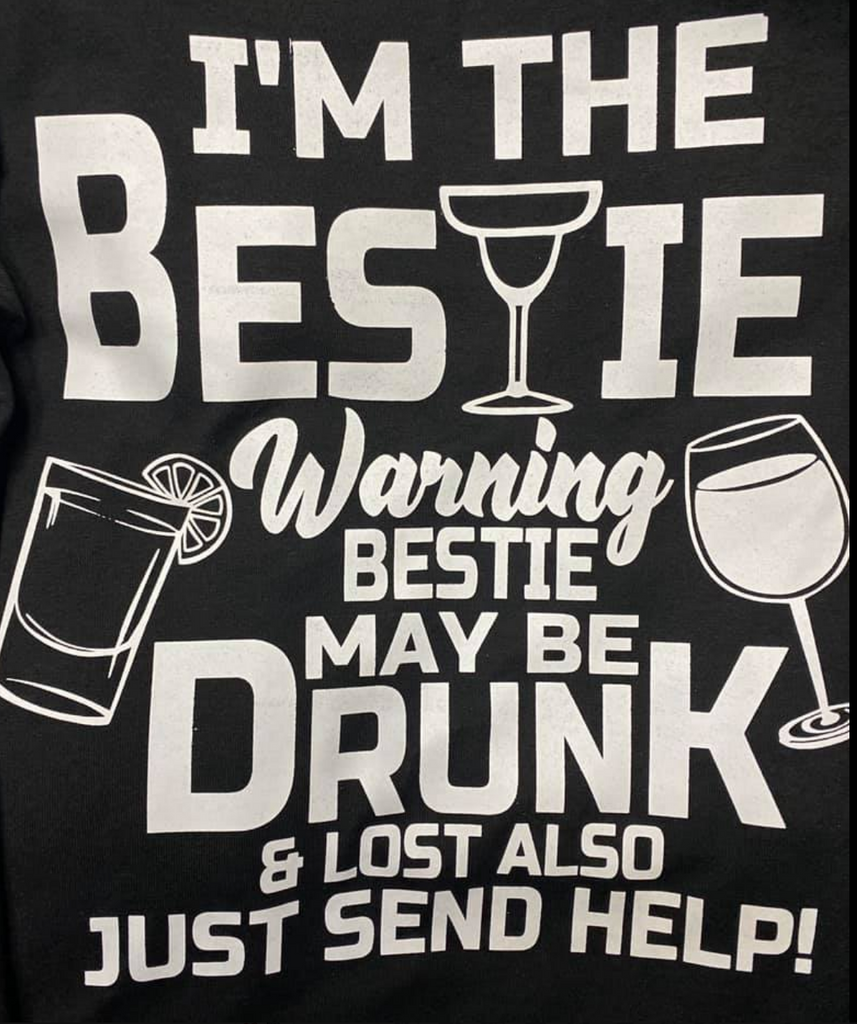 I'm The Bestie Drunk... {White Text-One Color} (Iron On Transfer Sheet Only) - ME Customs, LLC