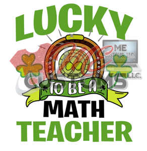 Lucky Math Teacher (SVG) - ME Customs, LLC