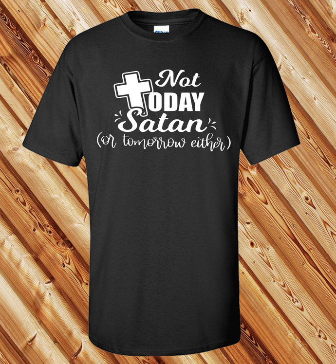 Not Today Satan WT (IRON ON SCREEN PRINT TRANSFER) - ME Customs, LLC