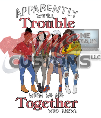 Apparently We Are Trouble Friends (SVG) - ME Customs, LLC