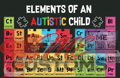 Elements of a Autistic Child *ADULT SIZE* (Iron On Transfer Sheet Only) SHIP 2/25 - ME Customs, LLC
