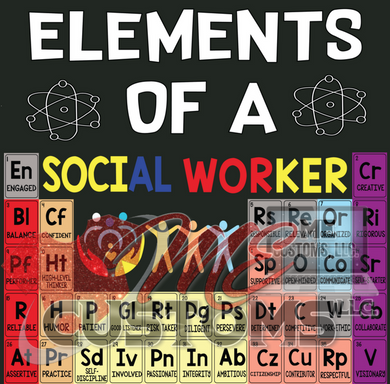 Elements of a Social Worker (Iron On Transfer Sheet Only) SHIP 2/25 - ME Customs, LLC