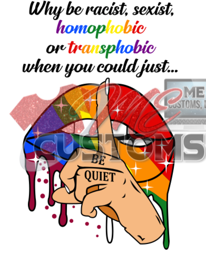 LGBTQ or Be Quiet (SVG/PNG) - ME Customs, LLC