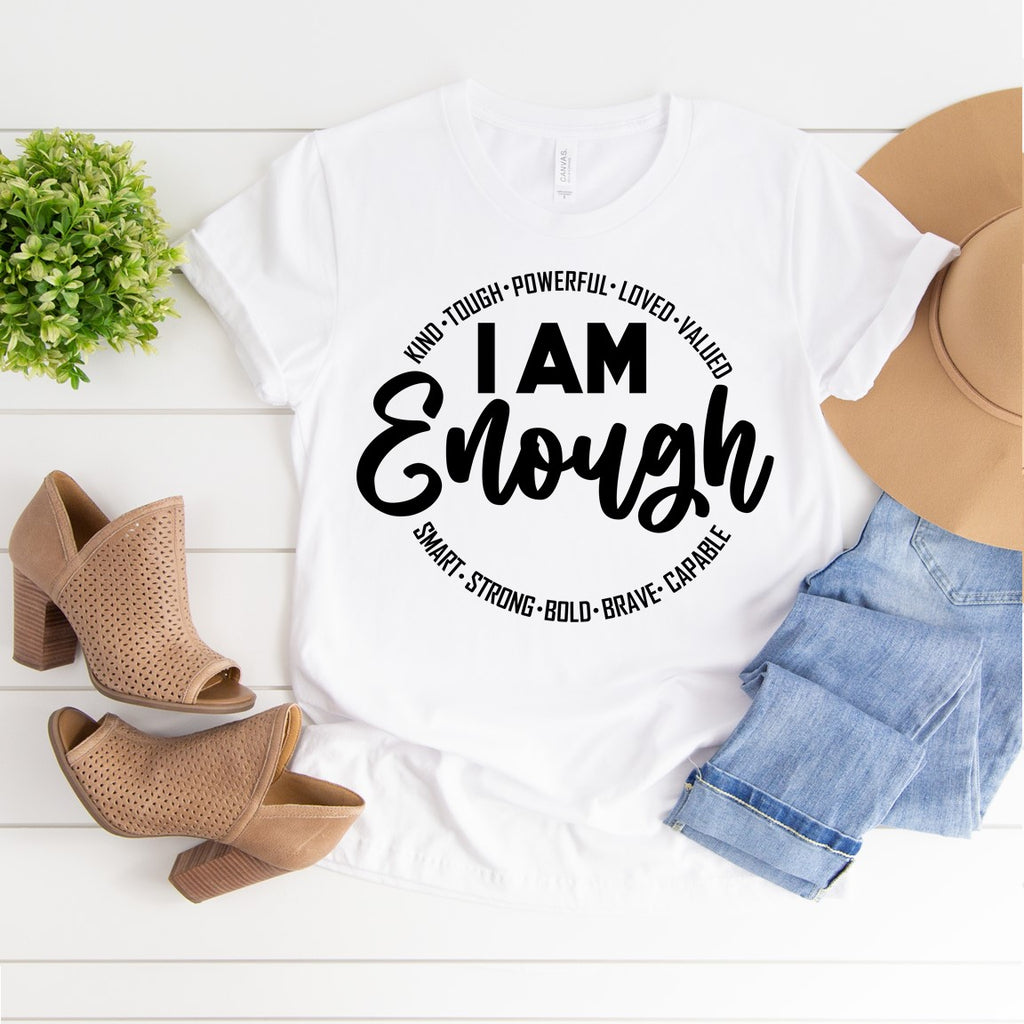 I am Enough....(IRON ON SCREEN PRINT TRANSFER) - ME Customs, LLC