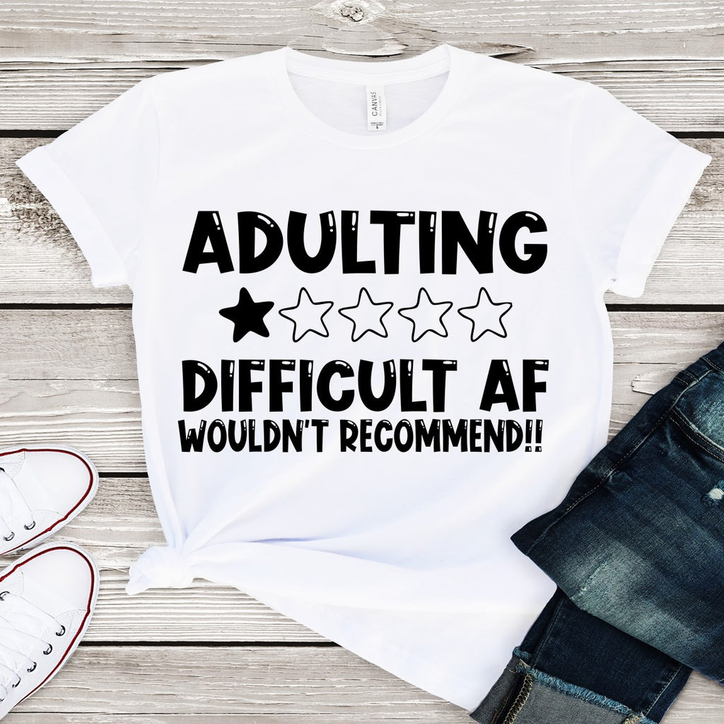Adulting Difficult AF.... (IRON ON SCREEN PRINT TRANSFER) - ME Customs, LLC